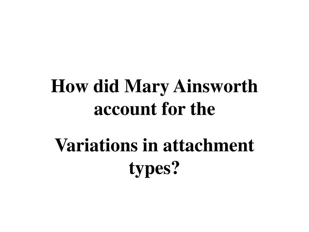 How did Mary Ainsworth account for the