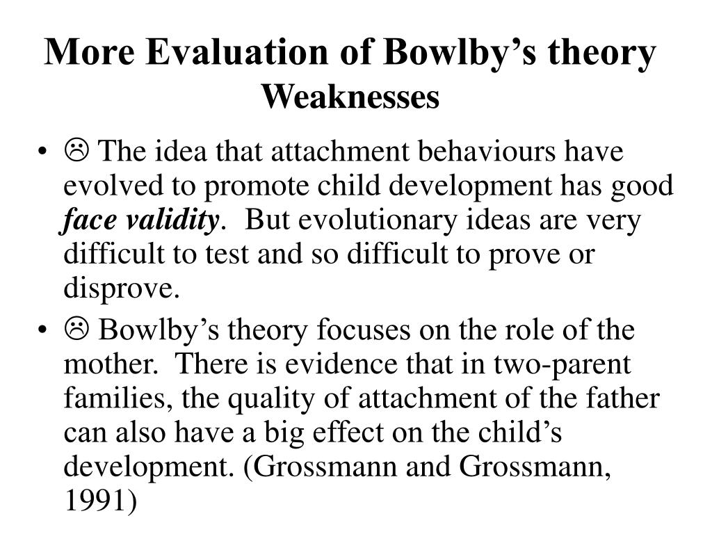 More Evaluation of Bowlby's theory