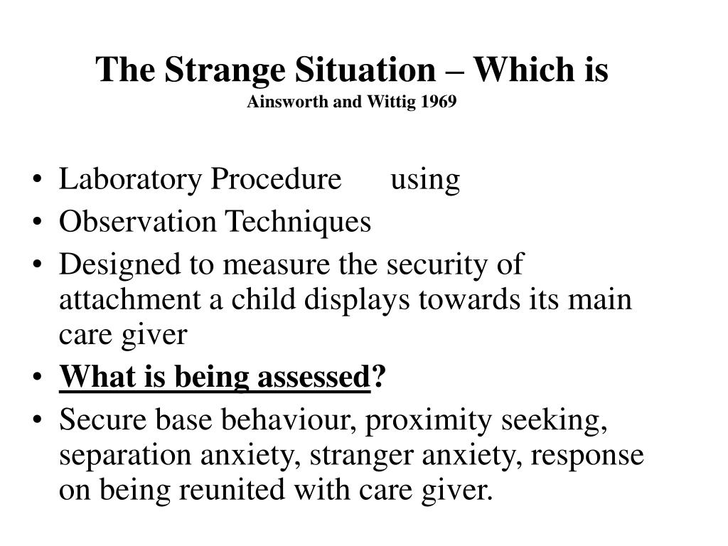The Strange Situation – Which is
