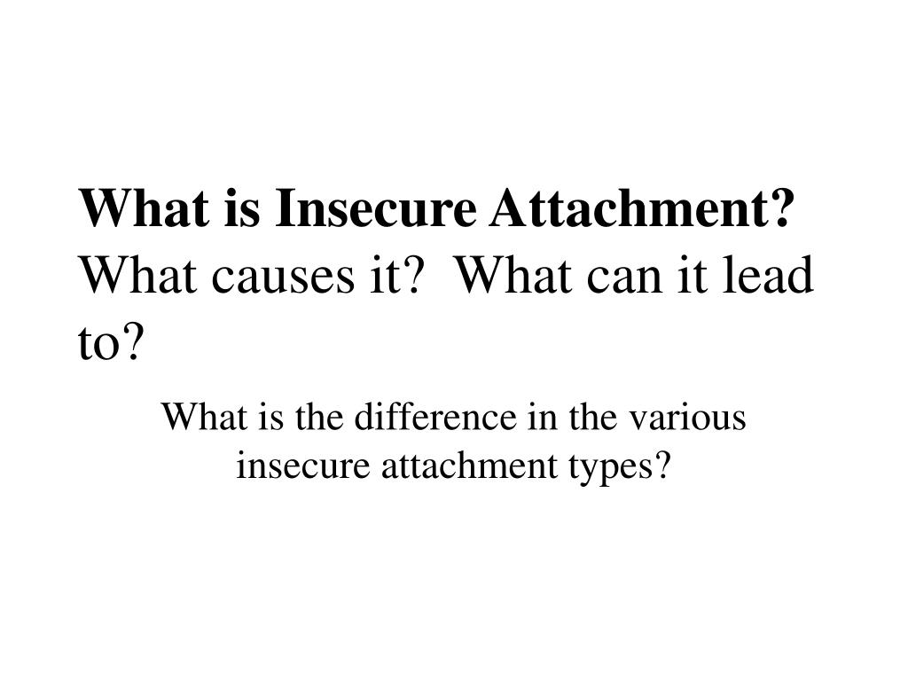 What is Insecure Attachment?
