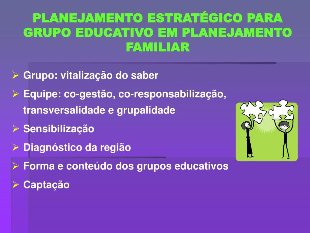 PLANEJAMENTO ESTRATÉGICO PARA GRUPO EDUCATIVO EM PLANEJAMENTO FAMILIAR