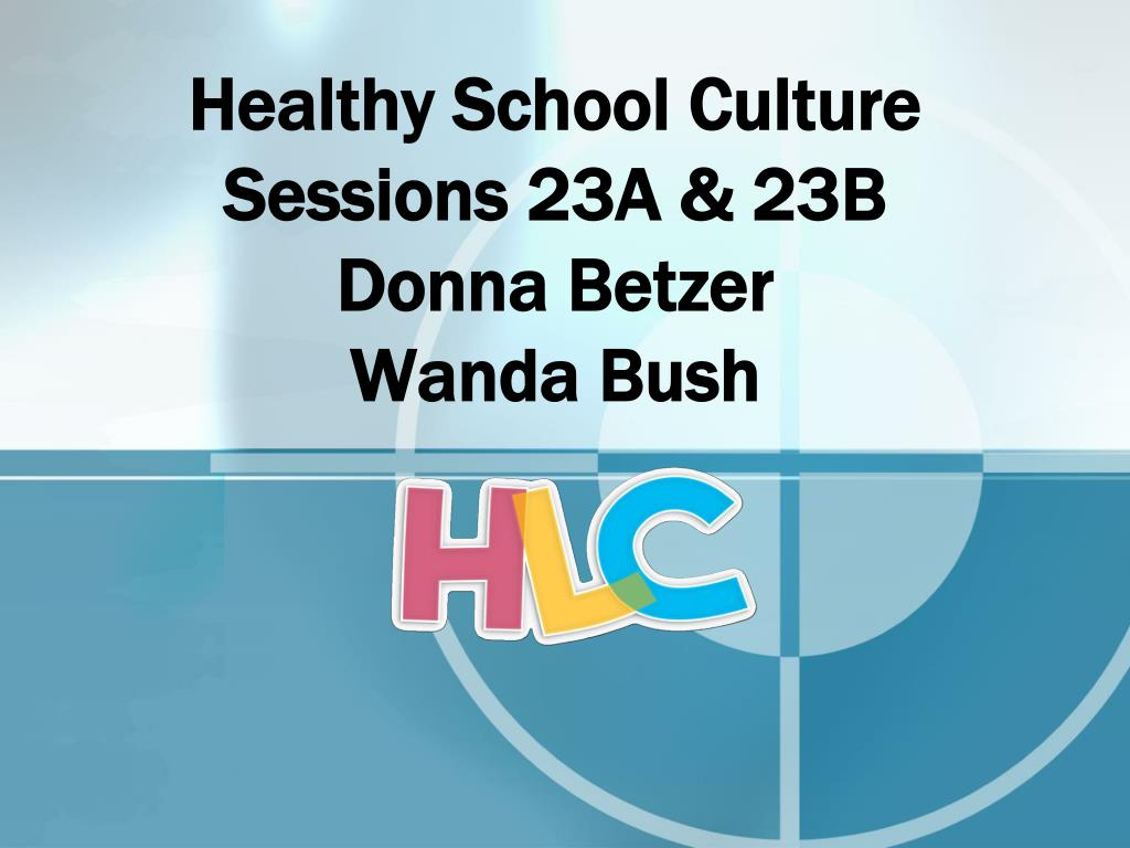 healthy school culture sessions 23a 23b donna betzer wanda bush l.