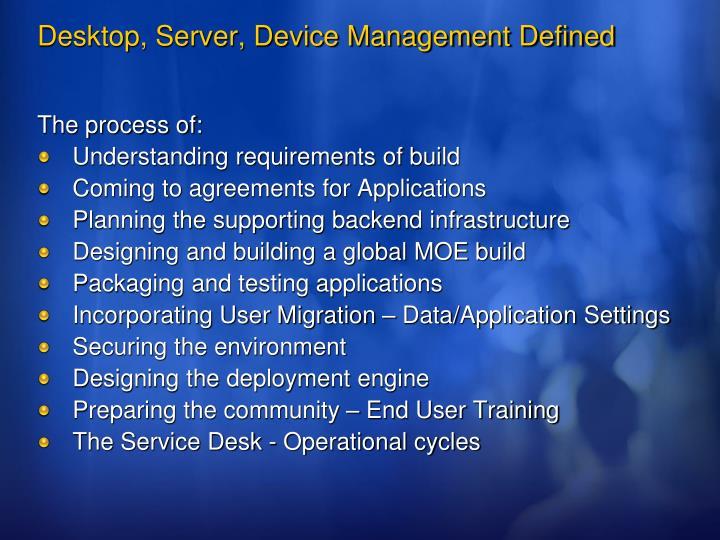 Desktop, Server, Device Management Defined