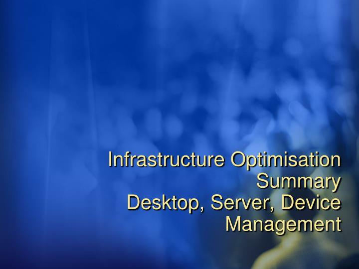 Infrastructure Optimisation Summary