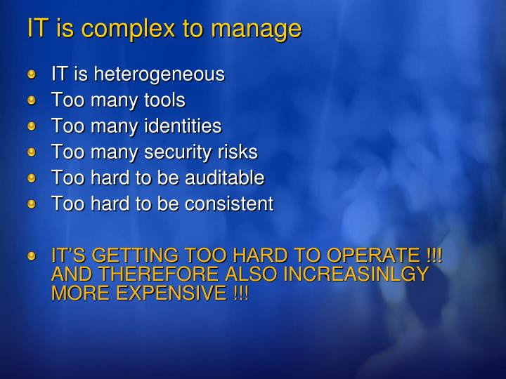IT is complex to manage