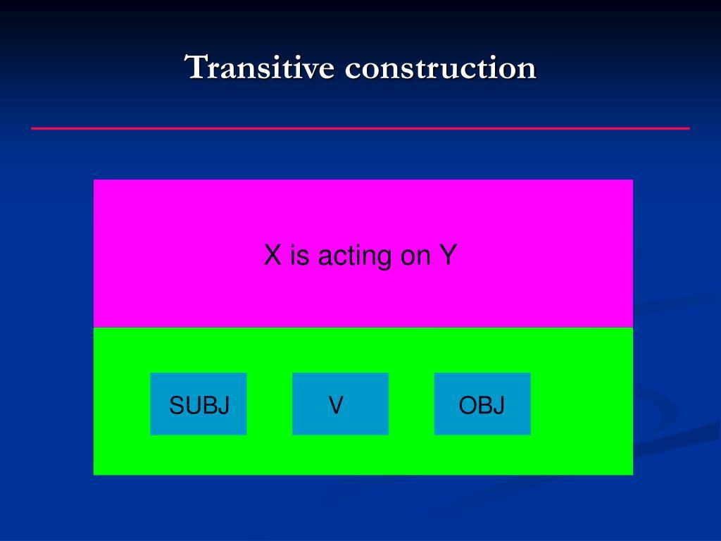 Transitive construction