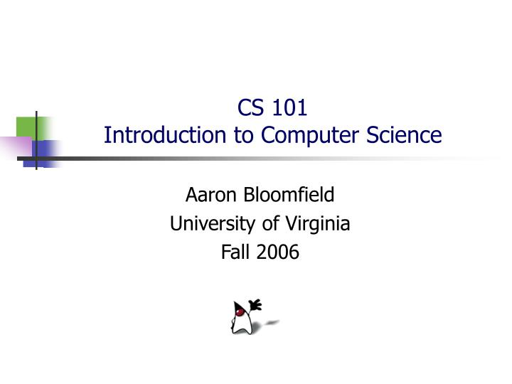 Cs 101 introduction to computer science