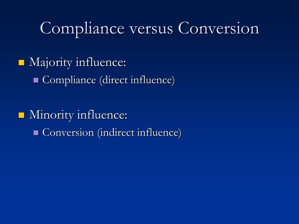 Compliance versus Conversion