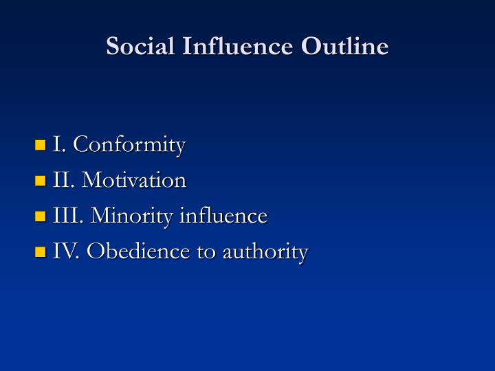 Social influence outline