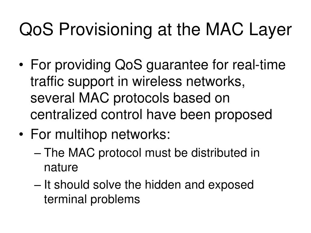 QoS Provisioning at the MAC Layer