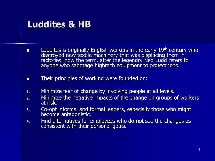 Luddites & HB