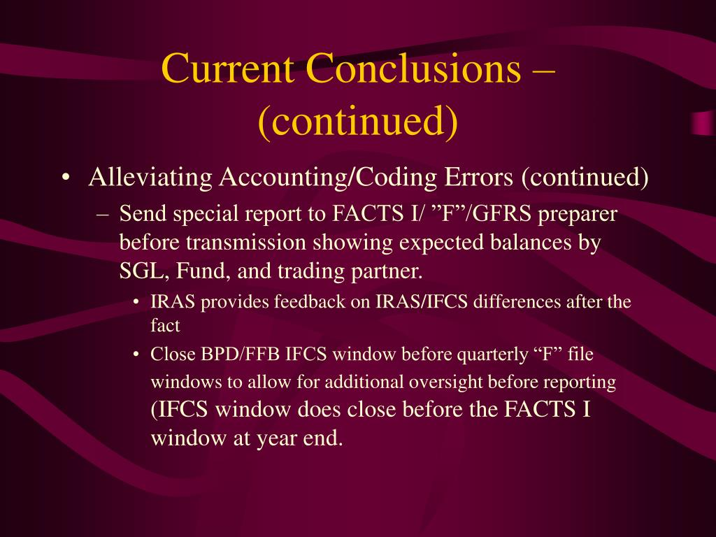 Current Conclusions – (continued)