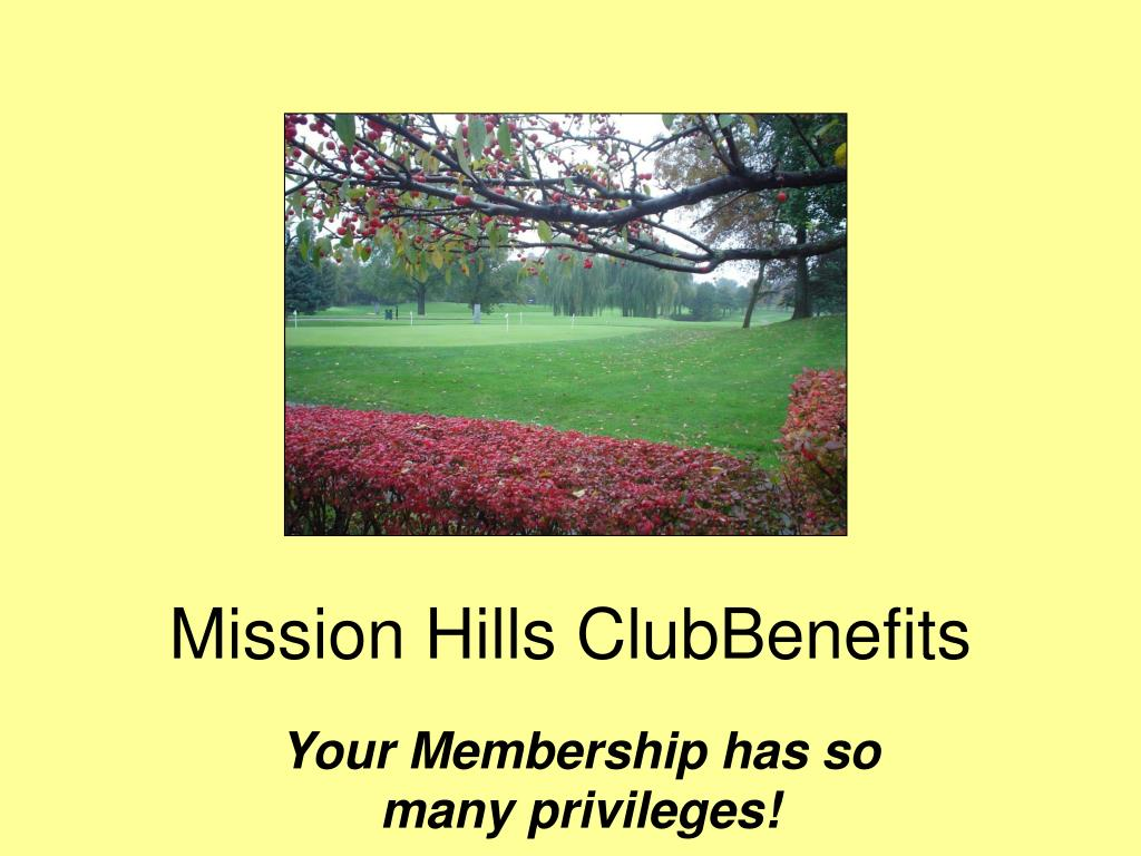 mission hills clubbenefits l.