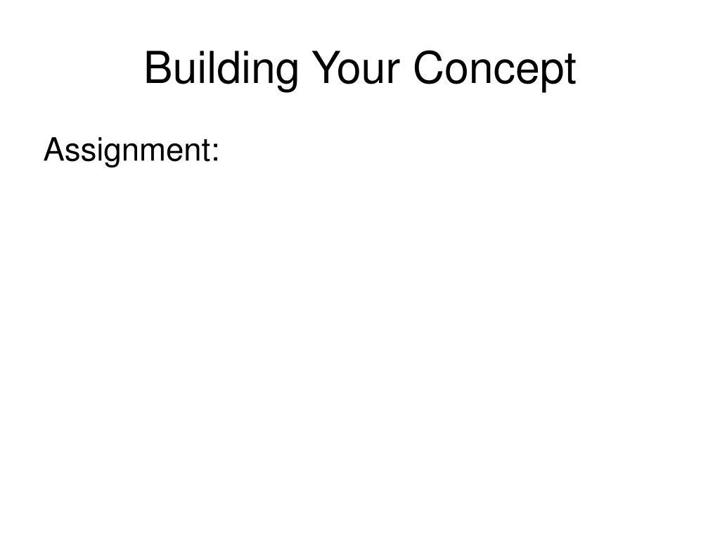 Building Your Concept