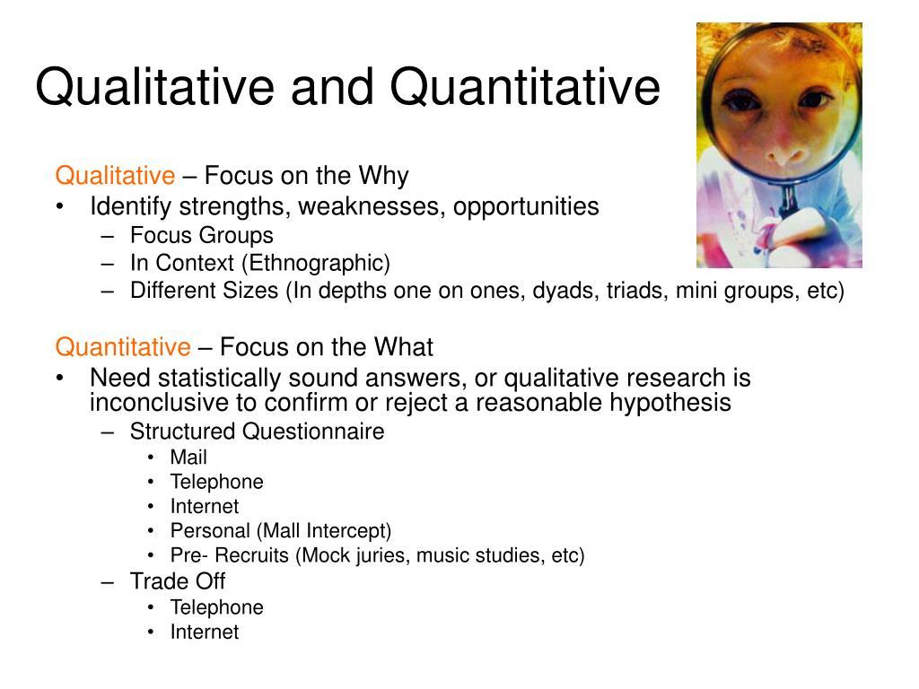 Qualitative and Quantitative