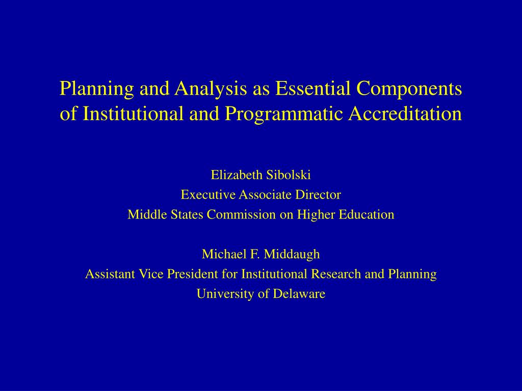 planning and analysis as essential components of institutional and programmatic accreditation