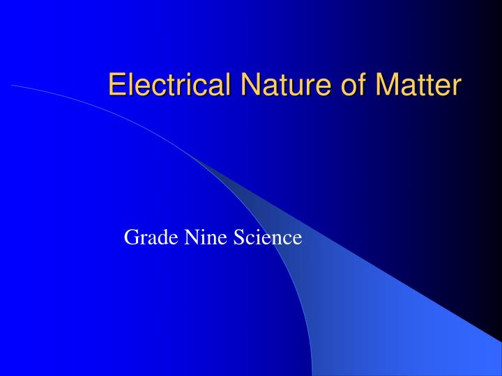 Electrical nature of matter