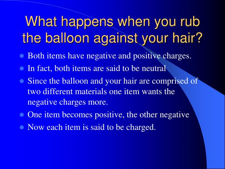 What happens when you rub the balloon against your hair