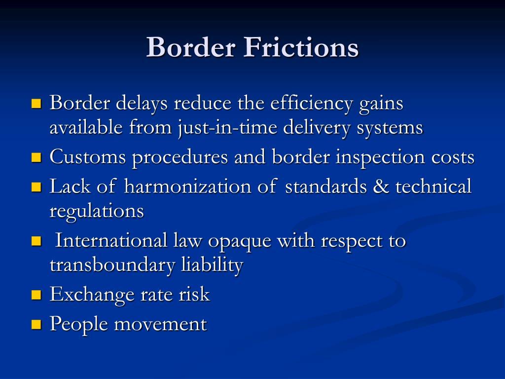 Border Frictions
