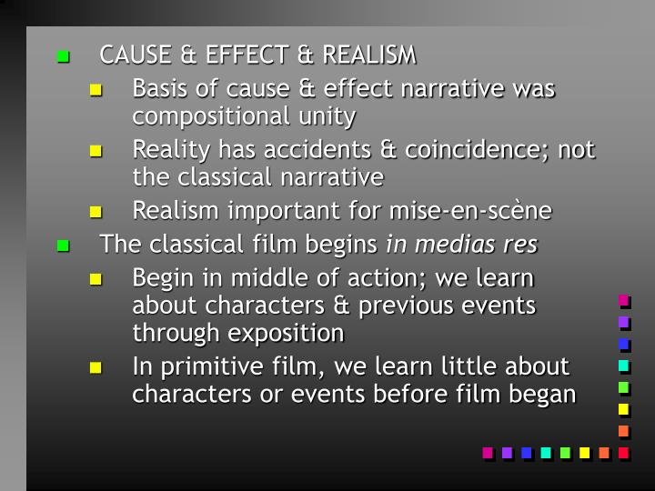 CAUSE & EFFECT & REALISM