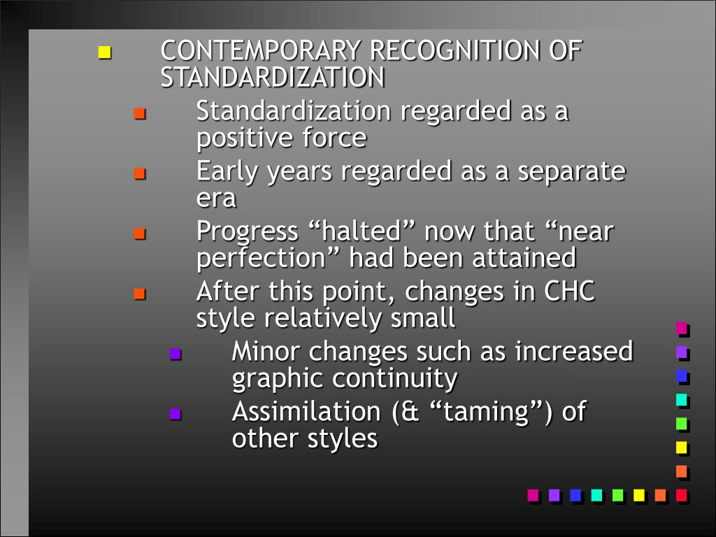 CONTEMPORARY RECOGNITION OF STANDARDIZATION