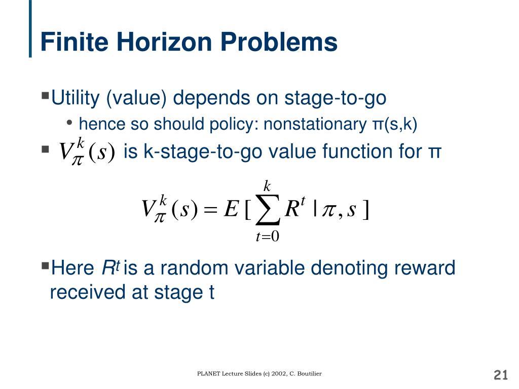Finite Horizon Problems
