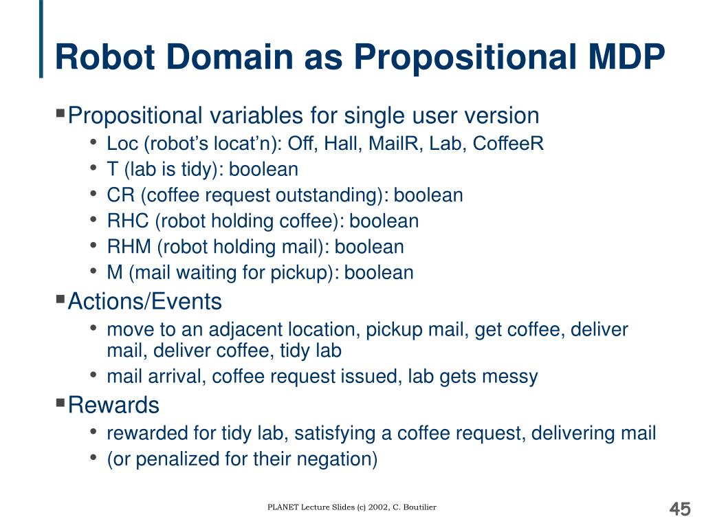 Robot Domain as Propositional MDP