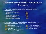 comorbid mental health conditions are pervasive