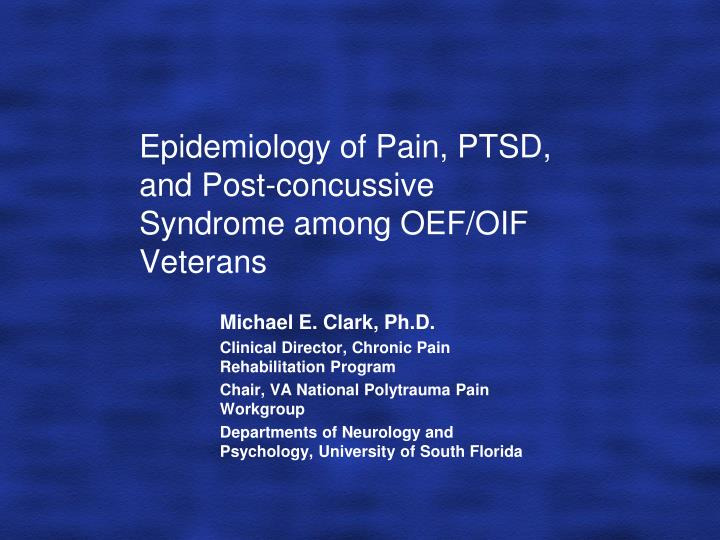 epidemiology of pain ptsd and post concussive syndrome among oef oif veterans
