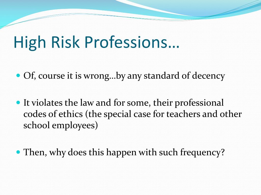 High Risk Professions…