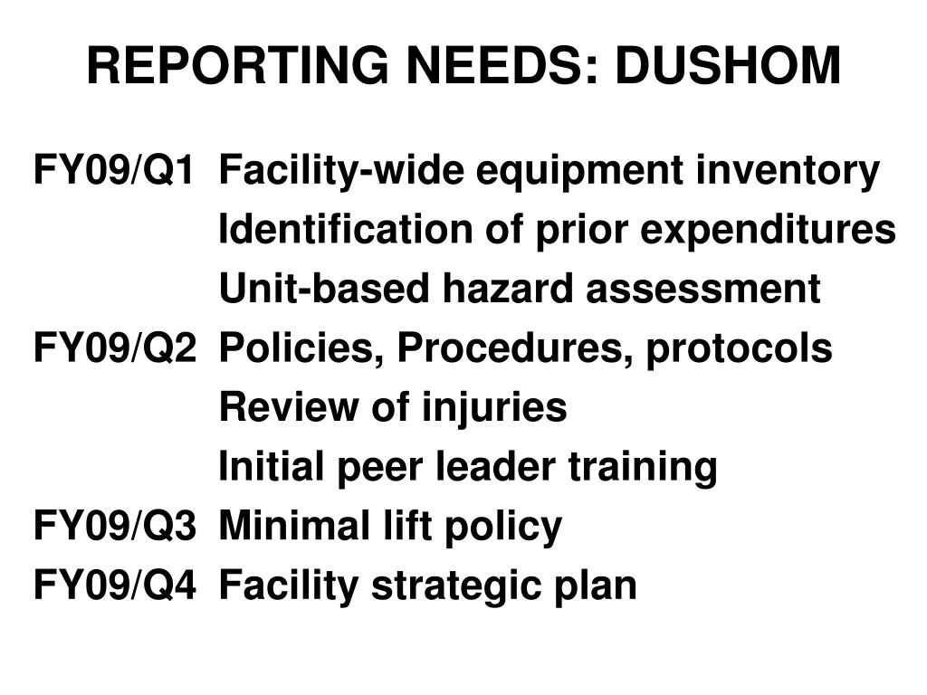 REPORTING NEEDS: DUSHOM