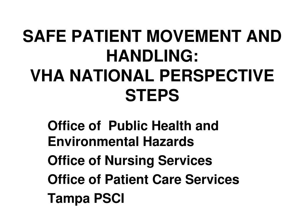 SAFE PATIENT MOVEMENT AND HANDLING: