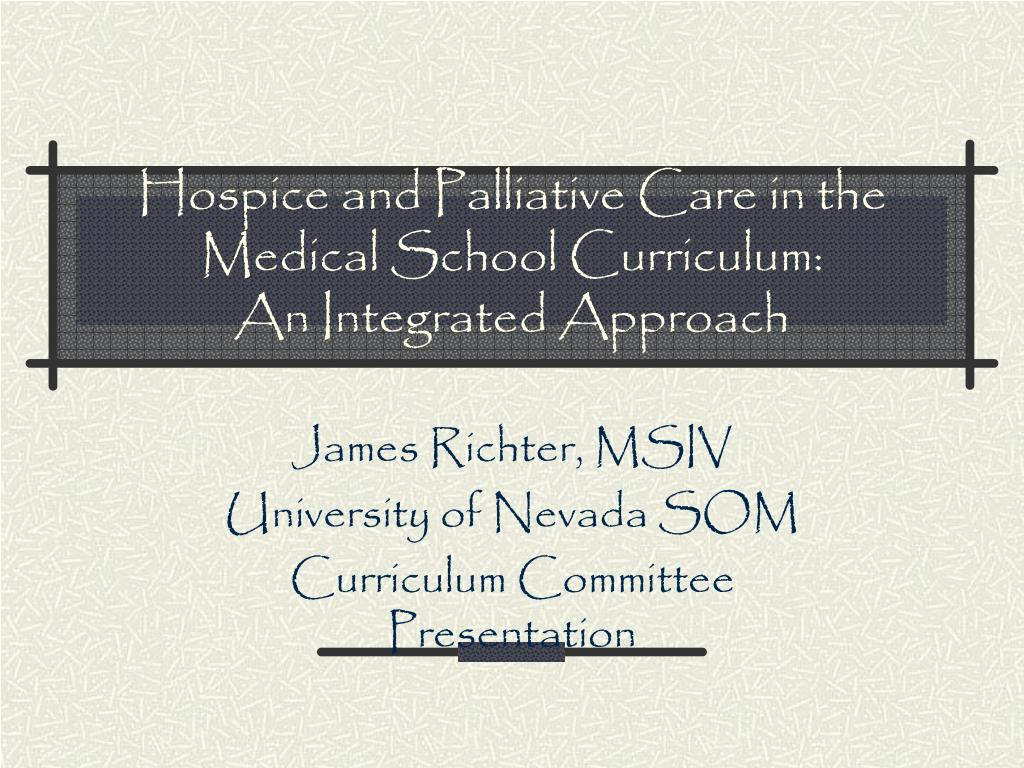 Hospice and Palliative Care in the Medical School Curriculum: