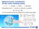 spherical polar coordinates in the same rotating frame