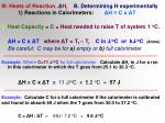 iii heats of reaction h r b determining h experimentally 1 reactions in calorimeters h c x t