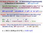 iii heats of reaction h r b determining h experimentally 2 reactions in calorimeters h g x s x t