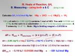 iii heats of reaction h r b measuring using both s c doing in lab