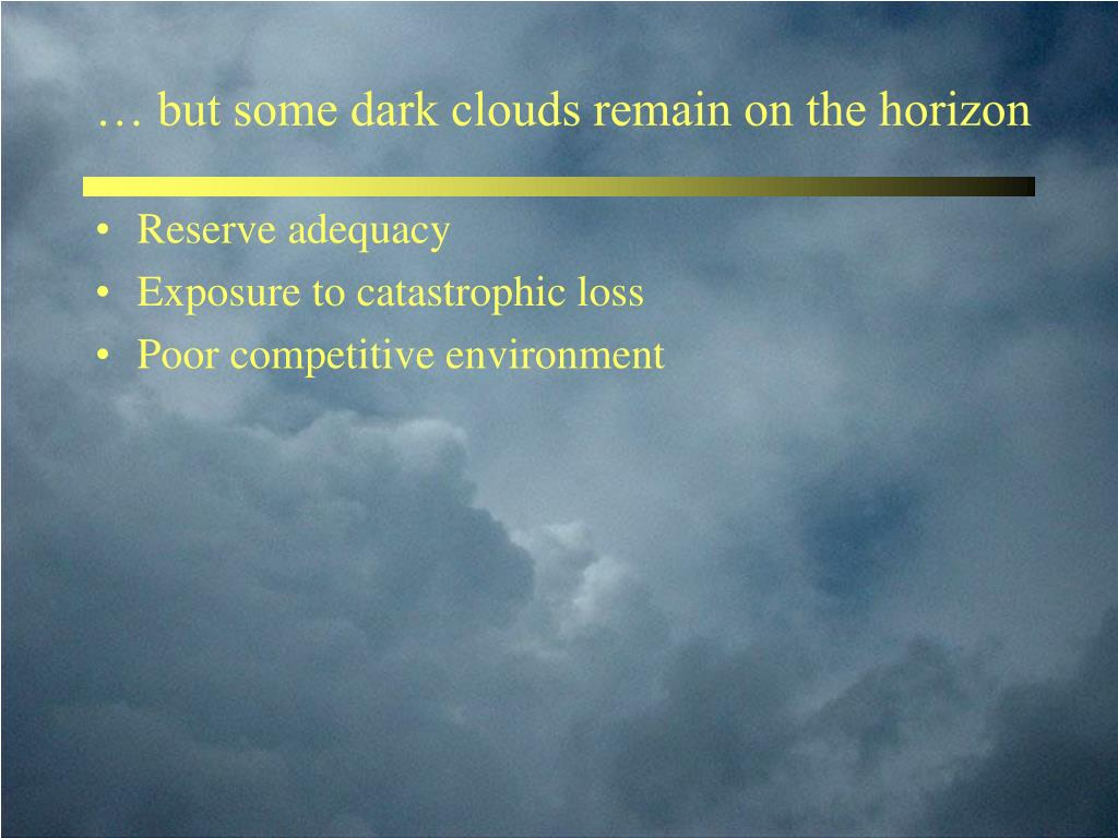 … but some dark clouds remain on the horizon