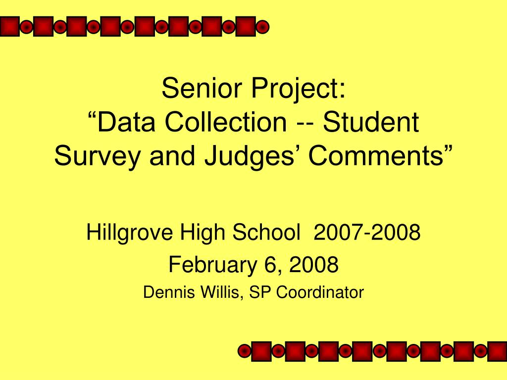 senior project data collection student survey and judges comments