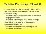 tentative plan for april 21 and 22