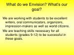 what do we envision what s our goal