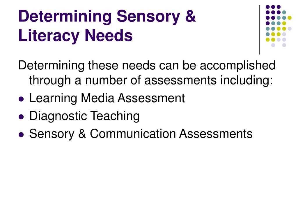 Determining Sensory & Literacy Needs