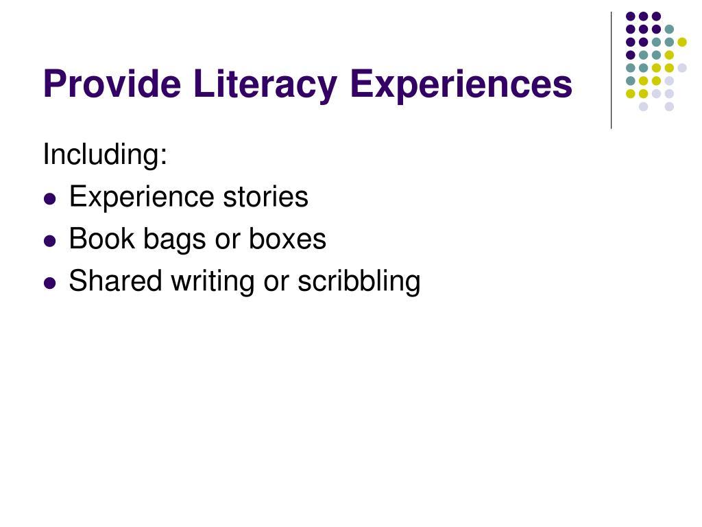 Provide Literacy Experiences