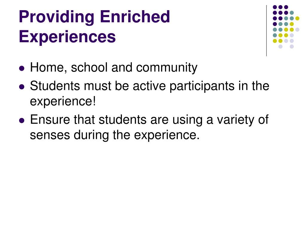 Providing Enriched Experiences