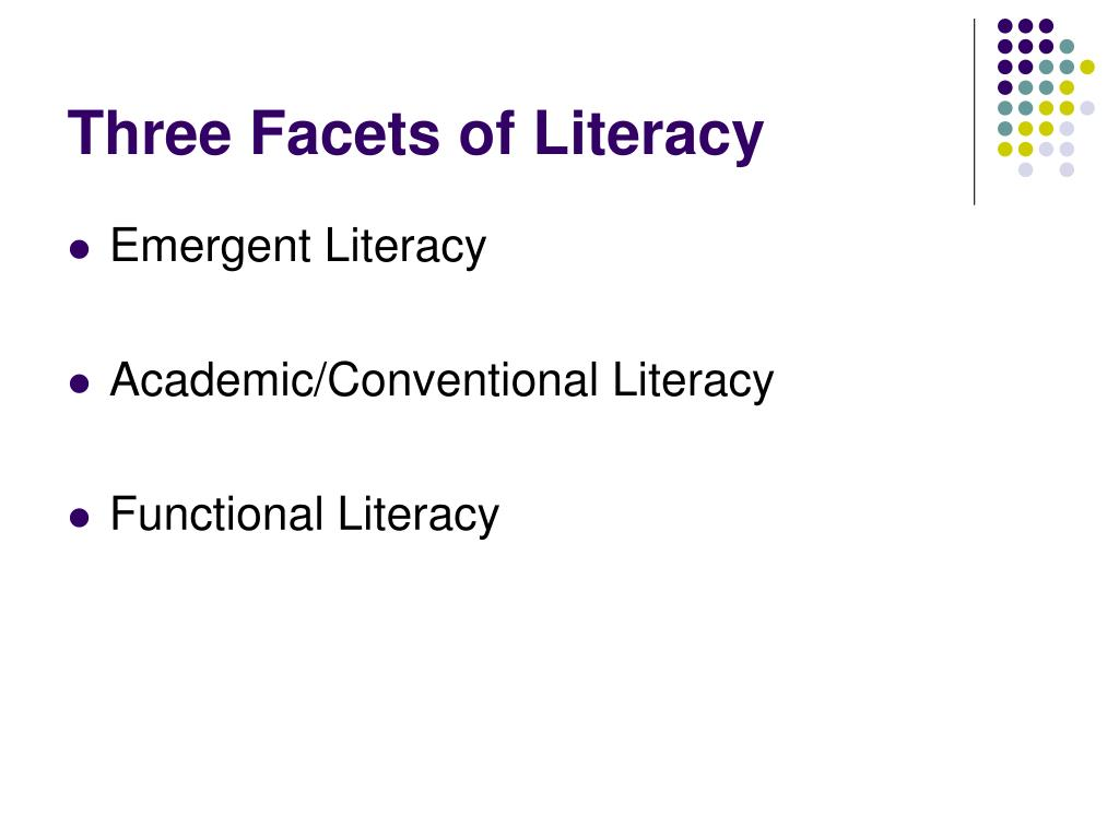 Three Facets of Literacy
