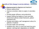 benefits of this change in service delivery