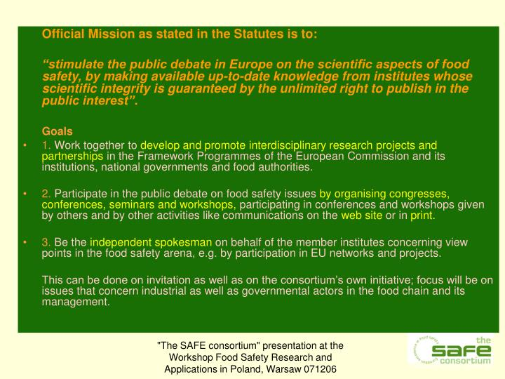 Official Mission as stated in the Statutes is to: