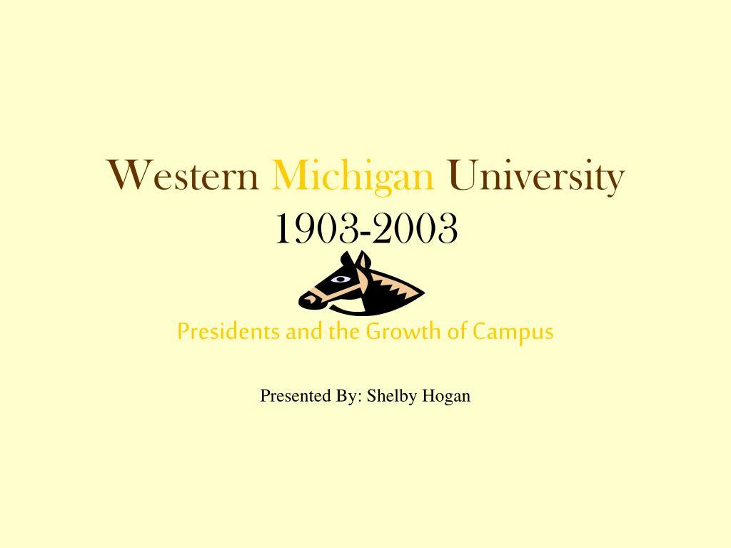 western michigan university 1903 2003 l.