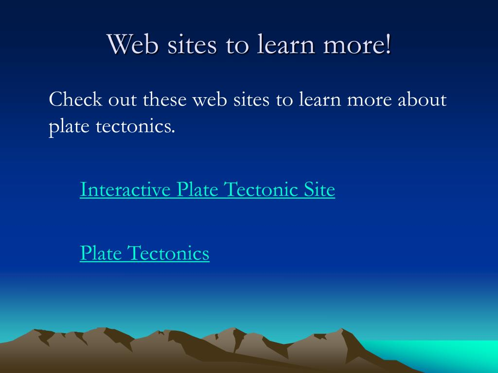 Web sites to learn more!