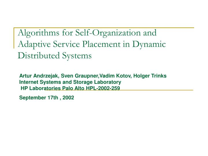 Algorithms for self organization and adaptive service placement in dynamic distributed systems